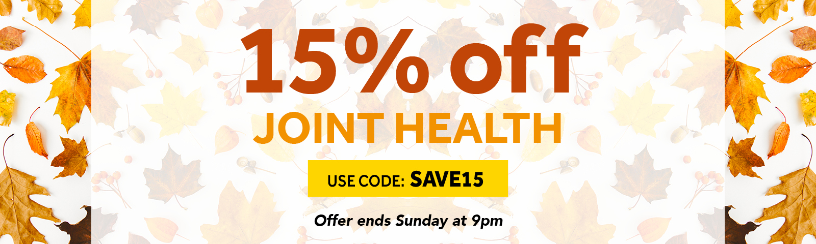 Save an extra 15% on Joint Health supplements this week
